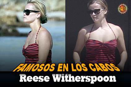 Famosos en Los Cabos:  Reese Witherspoon