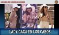 Lady Gaga en Los Cabos