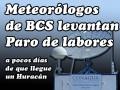 Meteorólogos de BCS levantan paro de labores